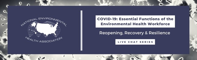 COVID-19: Essential Functions of the Environmental Health Workforce Live Chat Series