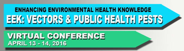 Enhancing Environmental Health Knowledge (EEK): Vectors and Public Health Pests Virtual Conference